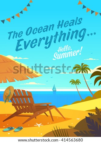 The Ocean Heals Everything. Summertime quote. Summer Holidays poster, background with deckchair, sun umbrella, sandy beach, palms and the ocean. Vector illustration. - stock vector