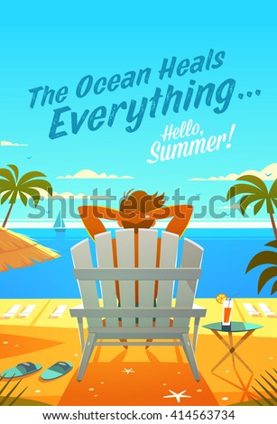 The Ocean Heals Everything. Summertime quote. Summer Holidays poster, background with man relaxing in deckchair, sandy beach, palms and ocean. Vector illustration. - stock vector