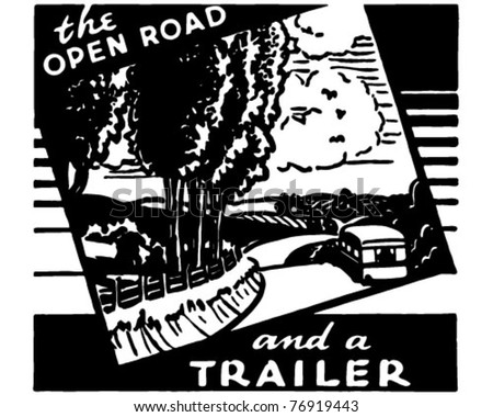 The Open Road - And A Trailer - Retro Ad Art Banner