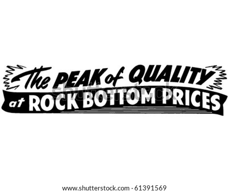 The Peak Of Quality At Rock Bottom Prices - Ad Header - stock vector