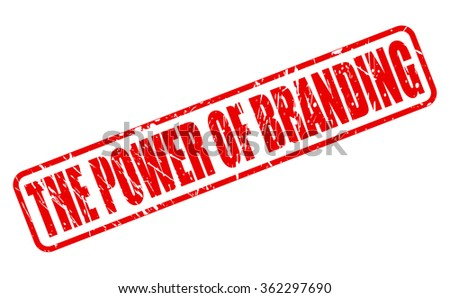The Power of Branding red stamp text on white - stock vector