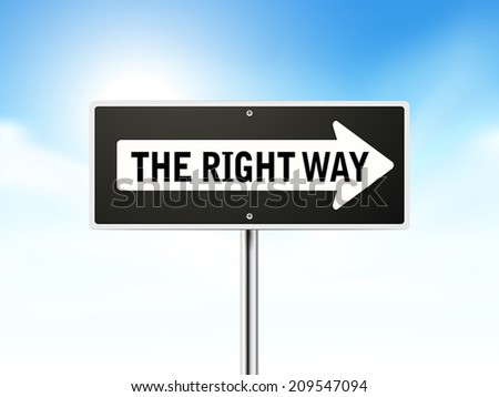 the right way on black road sign isolated over sky  - stock vector