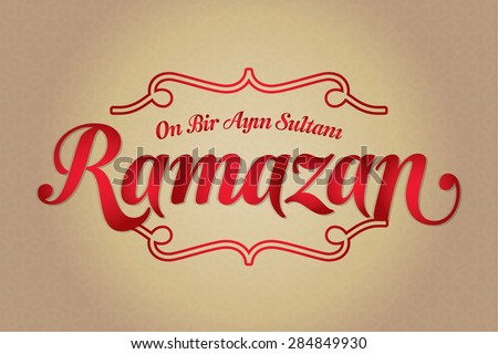 The sultan of eleven months Ramadan (Turkish: On Bir Ayin Sultani Ramazan) greeting card. Holy month of muslim community Ramazan background with hanging arabic pattern. Gold background
