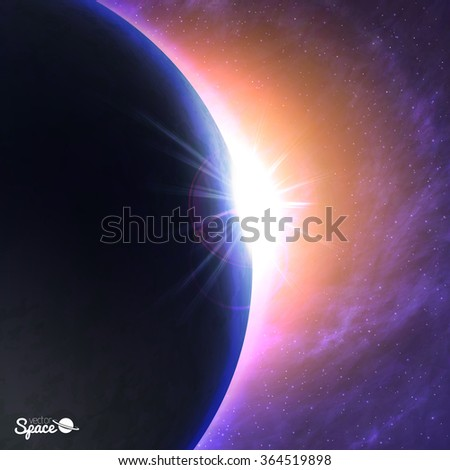 The Sun rising over the Earth. Beautiful dawn from space point of view on cosmic background. Vector illustration for flyers, presentations or other design. - stock vector