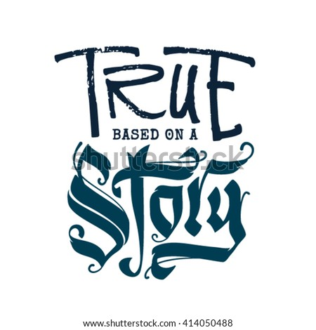 The template of the poster to the script based on a true story. Hand drawn lettering - stock vector