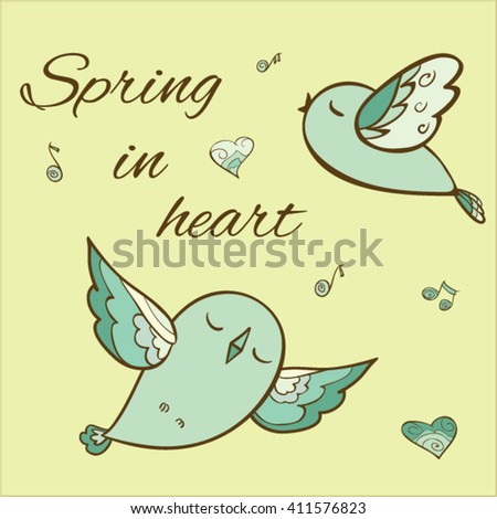 The vector illustration  with the singing birds,hearts and notes.Nice card with inscription. Clip art foe design/