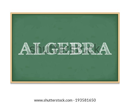 The word algebra on blackboard, vector eps10 illustration - stock vector
