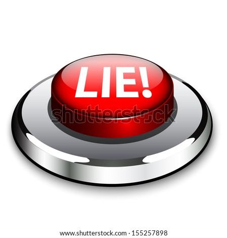The word Lie on a red light or button to indicate someone is lying or being dishonest, much like a polygraph or lie detector device would be an indicator of deception or deceit  - stock vector