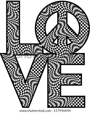 The word love with peace symbol in a black and white checkered pattern. Type style is my own design. - stock vector