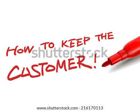 the words how to keep the customer with a red marker over white