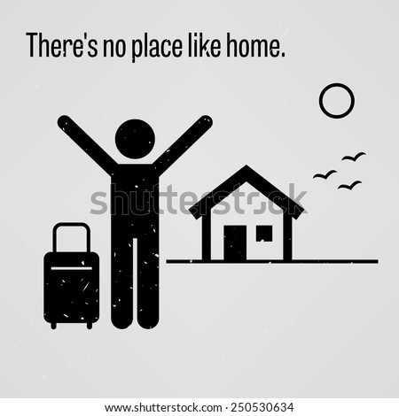 There is No Place like Home - stock vector