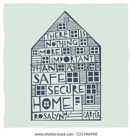 There is nothing more important than a safe and secure home. Calligraphy and drawing of house expressing the idea of home - stock vector