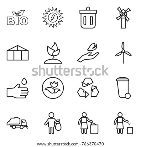 Thin line icon set : bio, sun power, bin, windmill, greenhouse, sprouting, hand leaf, drop, ecology, recycling, trash, truck, garbage