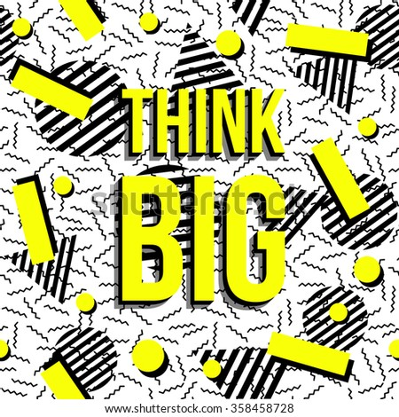 Think Big motivation quote text, imagination concept inspirational poster with retro memphis style background seamless pattern. EPS10 vector. - stock vector