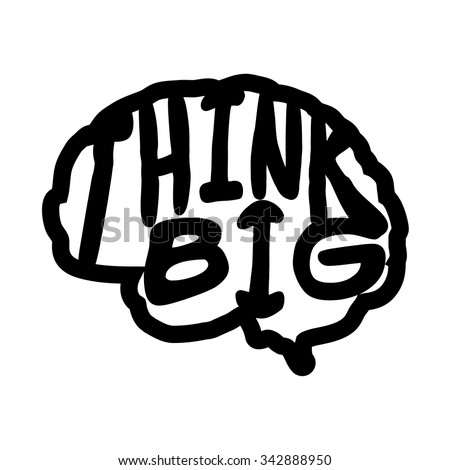 Think big quote. Hand drawn graphic. Typographic motivational print poster. Conceptual handwritten phrase. T-shirt calligraphic design. Lettering vector illustration on white background.
