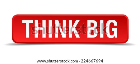 Think big red 3d square button isolated on white - stock vector