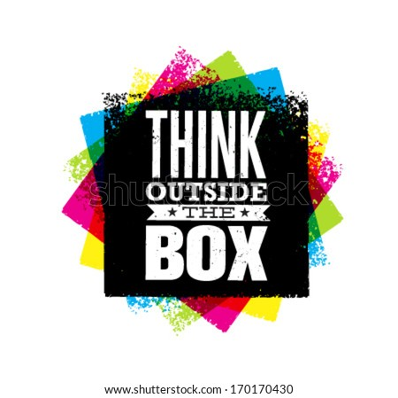 Think outside the box creative grunge vector illustration, motivation design element.  - stock vector