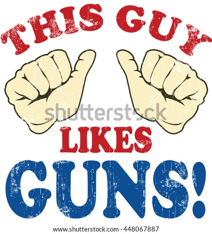 This guy likes guns typography