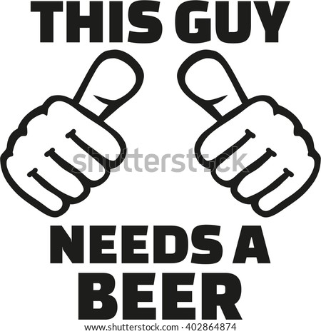 This guy needs a beer with thumbs - stock vector