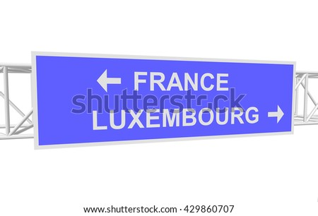 three-dimensional illustration of a road sign with directions: FRANCE; LUXEMBOURG