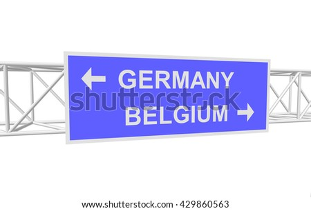 three-dimensional illustration of a road sign with directions: GERMANY; BELGIUM