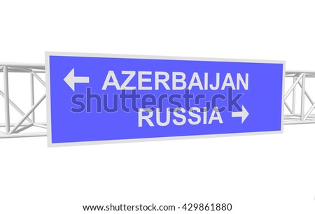 three-dimensional illustration of a road sign with directions: RUSSIA; AZERBAIJAN