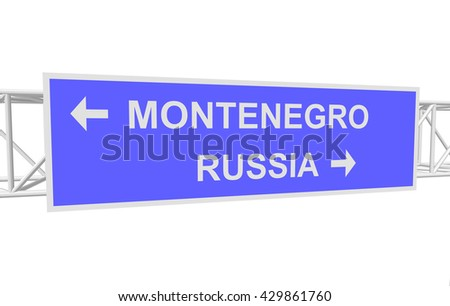 three-dimensional illustration of a road sign with directions: RUSSIA; MONTENEGRO