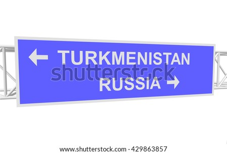 three-dimensional illustration of a road sign with directions: RUSSIA; TURKMENISTAN