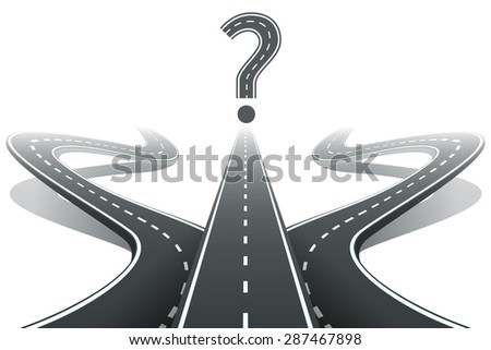 Three roads and question mark. Choosing the right path concept. Crossroad symbol, dilemma and choose, choice intersection way. Vector illustration - stock vector
