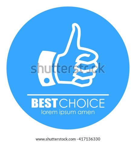 Thumb up best choice icon vector illustration isolated on white background - stock vector