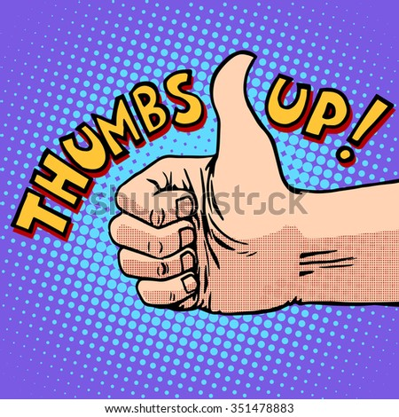 Thumbs up hitchhiking symbol and approval pop art retro style. Like gesture. Human hand. Optimism