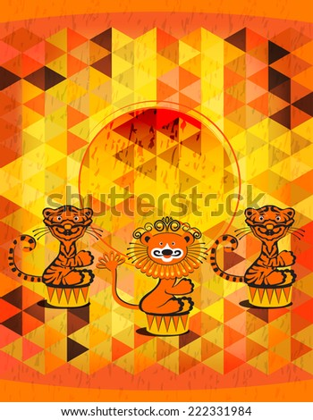 Tigers and Lion in the circus, geometric background for poster, circus program - stock vector