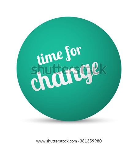 Time For Change text 3d sphere ball
