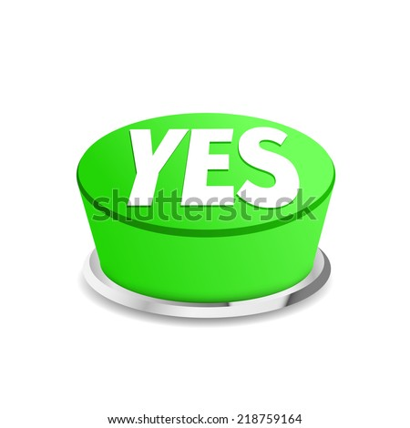 Time to say yes button sign template. Vector illustration - stock vector