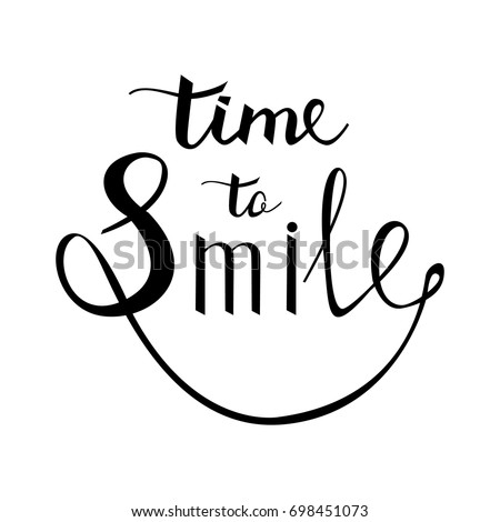 Inspirational Quote About Happy Modern Calligraphy Phrase With Hand Drawn Smile