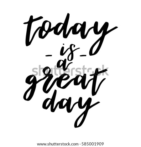 Great Day Quotes Amusing Today Great Day Inspiration Quotes Lettering Stock Vector