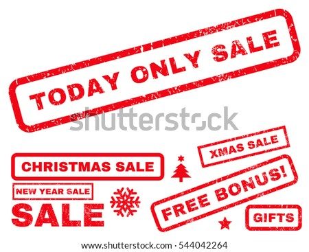 Today Only Sale rubber seal stamp watermark with additional images for Christmas and New Year offers. Caption inside rectangular shape with grunge design and scratched texture. Vector red signs.