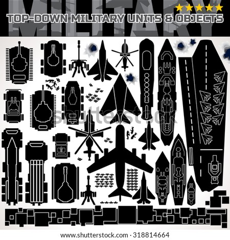 Top Down set of Vector Objects. Vector Silhouettes of Aircraft Air Force, Ground Armored Vehicle, Naval Unit, Soldier Squad, Special Force Platoon, Civilian Building etc... - stock vector