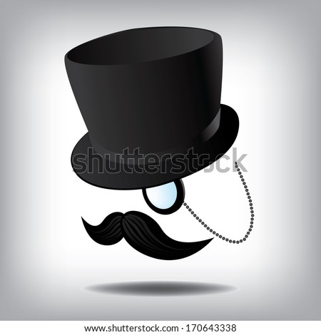 Top Hat, mustache and monocle. EPS 10 vector, grouped for easy editing. No open shapes or paths. - stock vector