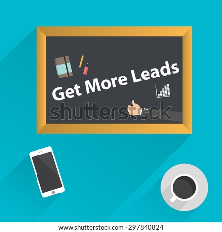 top view of coffee, phone and blackboard with Get More Leads - stock vector