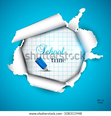 Torn paper with space for text. School time - stock vector