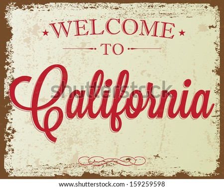 "Touristic Retro Vintage Greeting sign, Typographical background ""Welcome to California"", Vector design. Texture effects can be easily turned off. - stock vector"