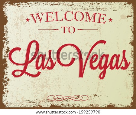 "Touristic Retro Vintage Greeting sign, Typographical background ""Welcome to Las Vegas"", Vector design. Texture effects can be easily turned off. - stock vector"
