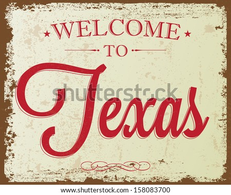 "Touristic Retro Vintage Greeting sign, Typographical background ""Welcome to Texas"", Vector design. Texture effects can be easily turned off. - stock vector"