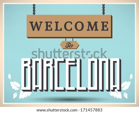 Touristic Vintage Greeting card, Typographical background  Welcome to Barcelona Vector design.
