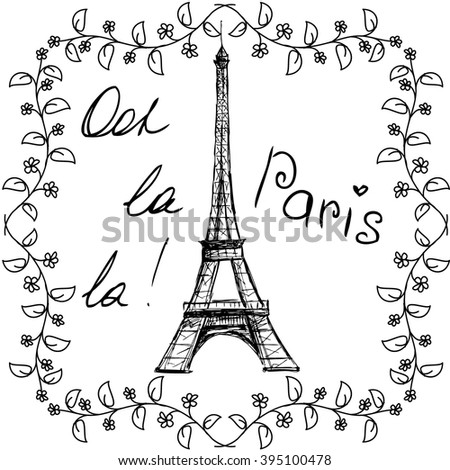 Tower Eiffel with lettering and floral frame. Vector illustration on white background - stock vector