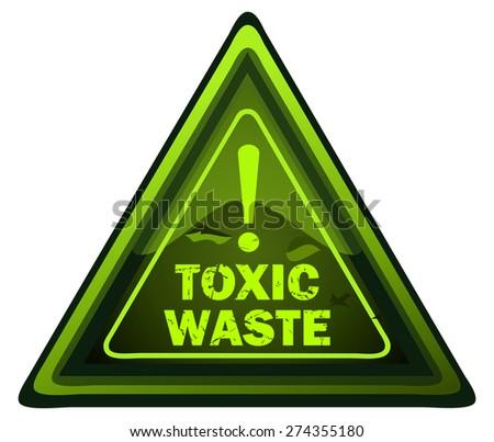 Toxic Waste Green Glowing Triangular Warning Sign, Vector Illustration.  - stock vector