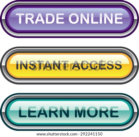Trade Online Instant Access Learn More Buttons Glossy Vector