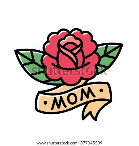 Traditional American Style Rose Tattoo With Ribbon And Word Mom Old School Retro Vector