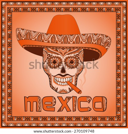 Traditional mexican scull with sombrero. Vector scull in mexican hat with cigar. Mexican ornament - stock vector